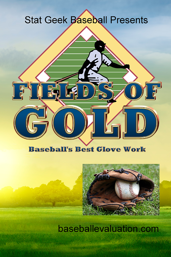 Fields of Gold, Baseball's Best Glove Work